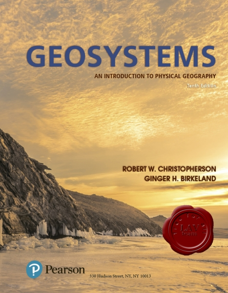 Geosystems: An Introduction to Physical Geography, 10th Edition