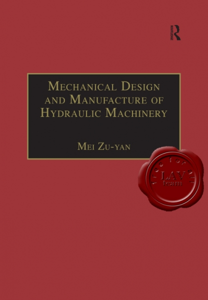 Mechanical Design and Manufacture of Hydraulic Machinery