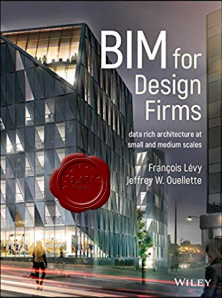 BIM for Design Firms: Data Rich Architecture at Small and Medium Scales