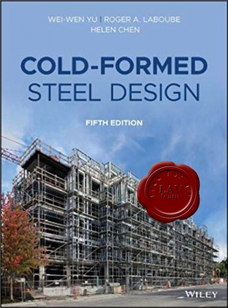 Cold-Formed Steel Design, Fifth Edition