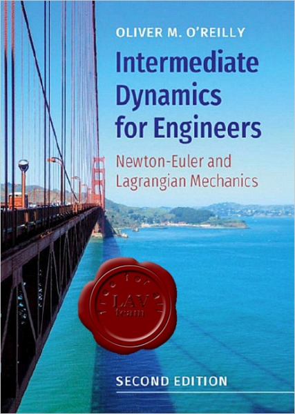 Intermediate Dynamics for Engineers: Newton-Euler and Lagrangian Mechanics