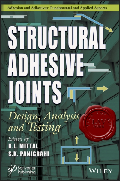 Structural Adhesive Joints: Design, Analysis, and Testing