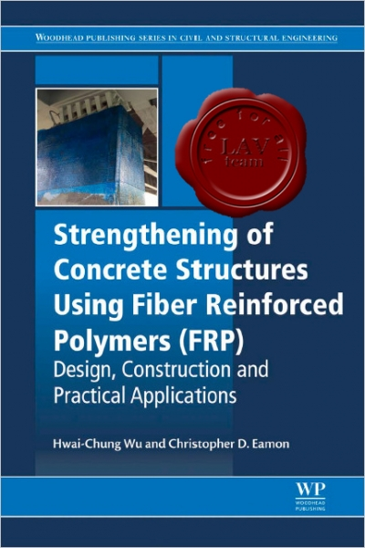 Strengthening of Concrete Structures Using Fiber Reinforced Polymers