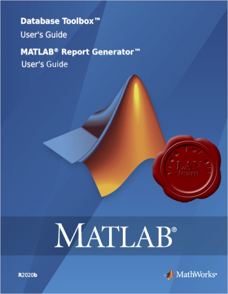MathWorks Matlab Database Toolbox & Report Generator User's Guides