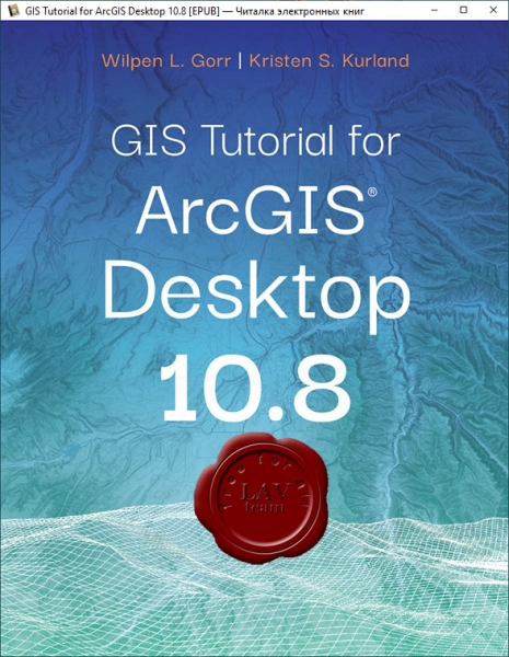 GIS Tutorial for ArcGIS Desktop 10.8 7th Edition